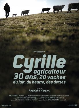 Affiche du film Cyrille, agriculteur, 30 ans, 20 vaches, du lait, du beurre, des dettes