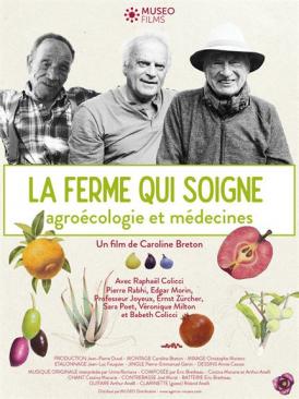 Affiche du film LA FERME QUI SOIGNE AGROECOLOGIE ET MEDECINES au cinéma Paradiso de St MArtin en Haut